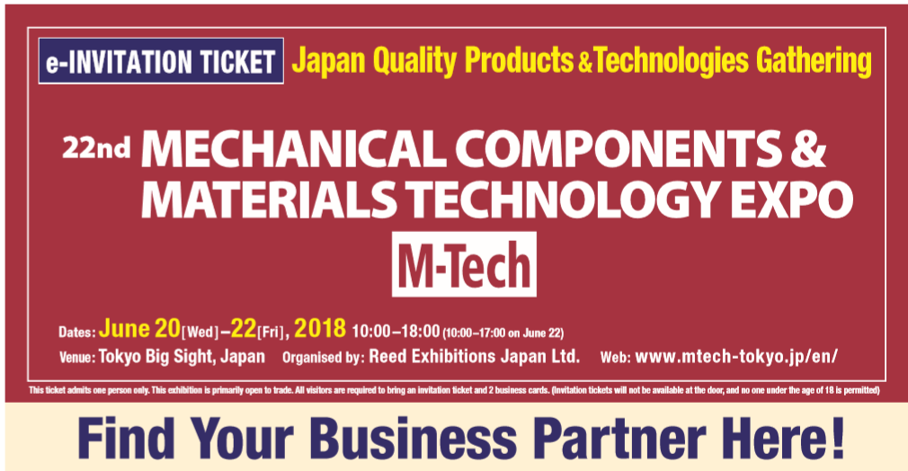 We'd like to invite you visit our exhibition in M-TECH TOKYO JAPAN 2018